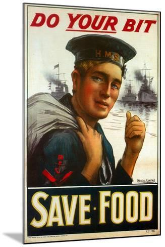"""WW1 Poster Urging You to """"Do Your Bit - Save Food"""" 1917-Maurice Randall-Mounted Giclee Print"""