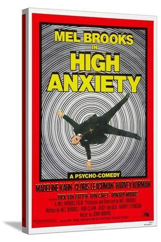 High Anxiety, Mel Brooks, 1977--Stretched Canvas Print