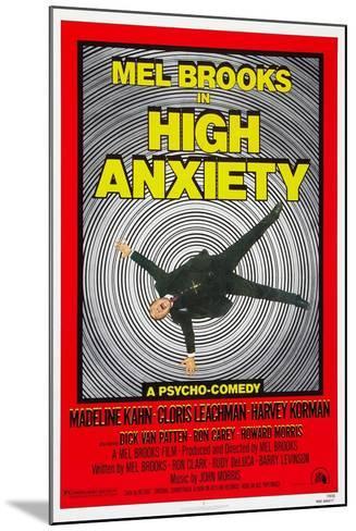 High Anxiety, Mel Brooks, 1977--Mounted Art Print