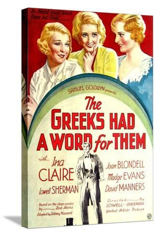 THE GREEKS HAD A WORD FOR THEM, from left: Ina Claire, Joan Blondell, Madge Evans, 1932--Stretched Canvas Print