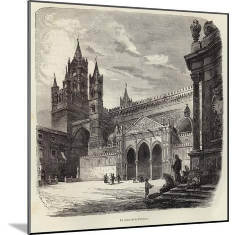 The Cathedral of Palermo-Gustave Bauernfeind-Mounted Giclee Print