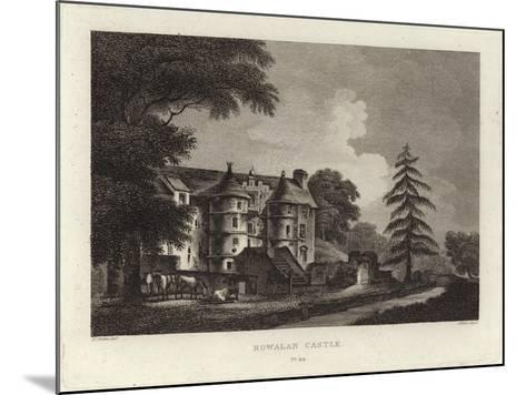 Rowallan Castle-John Claude Nattes-Mounted Giclee Print