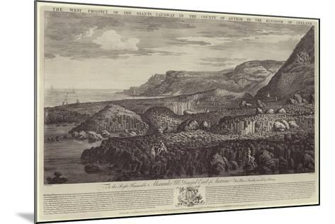 The West Prospect of the Giant's Causeway in the County of Antrim in the Kingdom of Ireland-John Drury-Mounted Giclee Print
