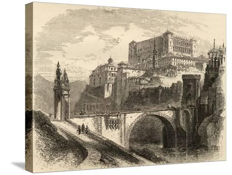 Toledo, Spain, Illustration from 'spanish Pictures' by the Rev. Samuel Manning--Stretched Canvas Print