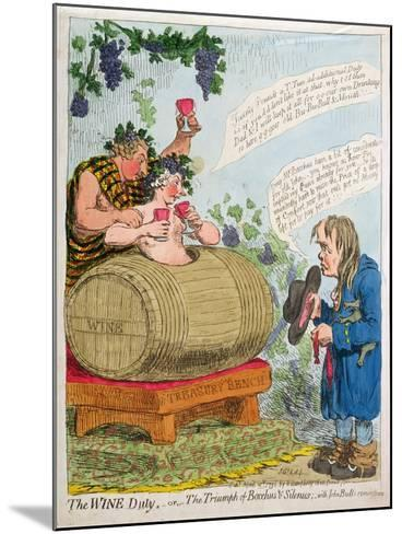 The Wine Duty, or the Triumph of Bacchus and Silenus with John Bull's Remonstrance, Published by…-James Gillray-Mounted Giclee Print