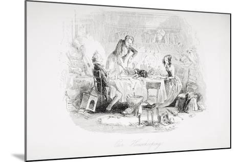 Our Housekeeping, Illustration from 'David Copperfield' by Charles Dickens (1812-70) First?-Hablot Knight Browne-Mounted Giclee Print
