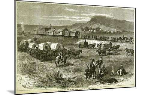 Railroad Building on the Great Plains, from 'Harper's Weekly', 17th July 1875-Alfred R^ Waud-Mounted Giclee Print