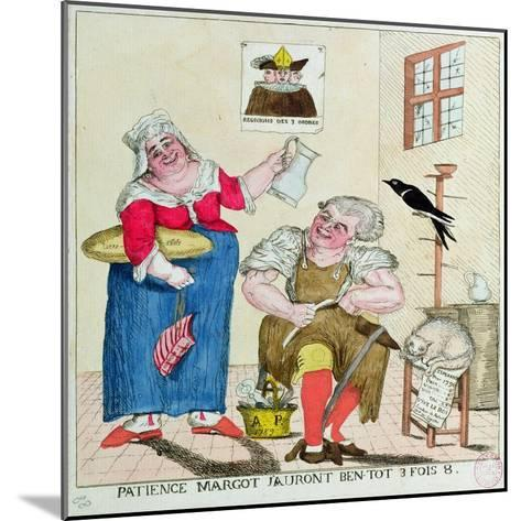 Patience Margot, it Will Soon Be 3 Times as Much, 1789--Mounted Giclee Print