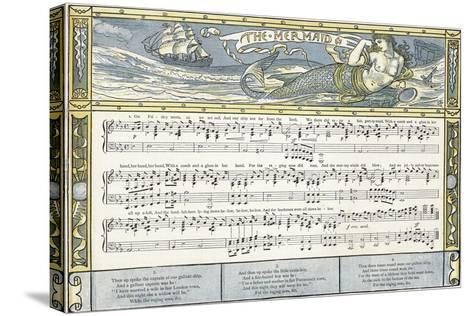 The Mermaid', Song Illustration from 'Pan-Pipes', a Book of Old Songs, Newly Arranged and with?-Walter Crane-Stretched Canvas Print