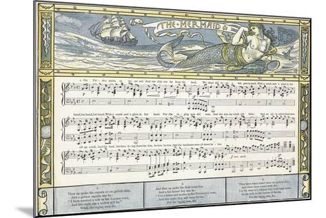 The Mermaid', Song Illustration from 'Pan-Pipes', a Book of Old Songs, Newly Arranged and with?-Walter Crane-Mounted Giclee Print