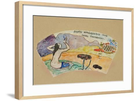 Be in Love You Will Be Happy' (Project for a Fan), 1894-Paul Gauguin-Framed Art Print