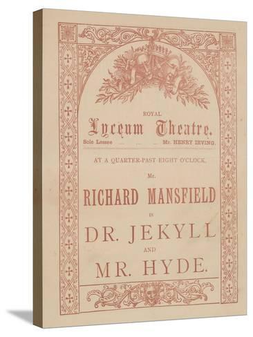 Advertising Card for the Lyceum Theatre, Dr Jekyll and Mr Hyde Starring Richard Mansfield--Stretched Canvas Print