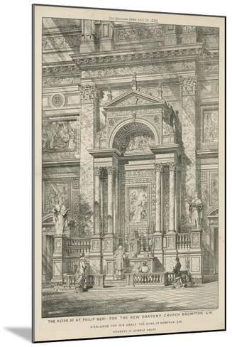 The Altar of St Philip Neri for the New Oratory Church--Mounted Giclee Print