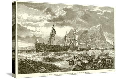 """The """"Victory"""" Towed into Gibraltar after the Battle of Trafalgar--Stretched Canvas Print"""