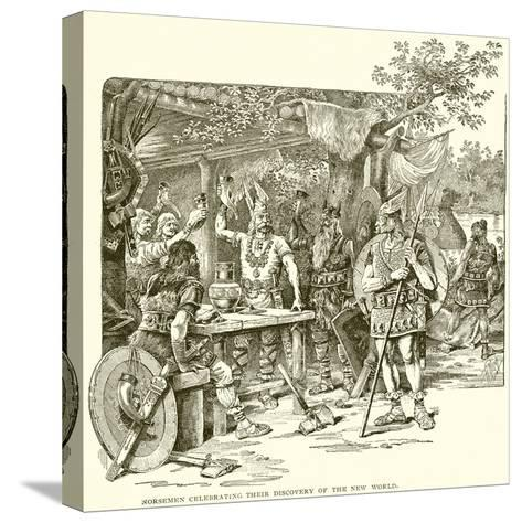 Norsemen Celebrating their Discovery of the New World--Stretched Canvas Print