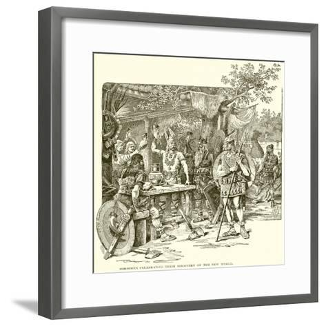 Norsemen Celebrating their Discovery of the New World--Framed Art Print
