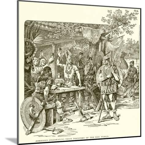 Norsemen Celebrating their Discovery of the New World--Mounted Giclee Print
