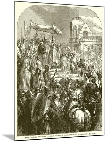 Pope Urban II Preaching the First Crusade in the Market-Place of Clermont--Mounted Giclee Print