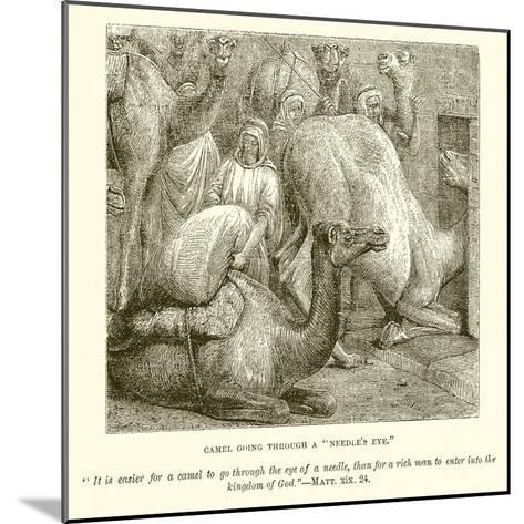 "Camel Going Through a ""Needle's Eye""--Mounted Giclee Print"