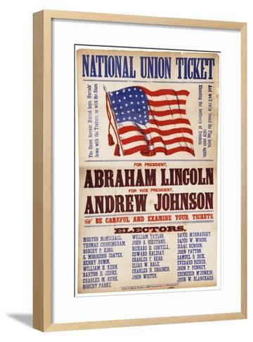 "National Union Ticket. ... Lincoln and Johnson, ""The Union Forever"", 1864--Framed Art Print"