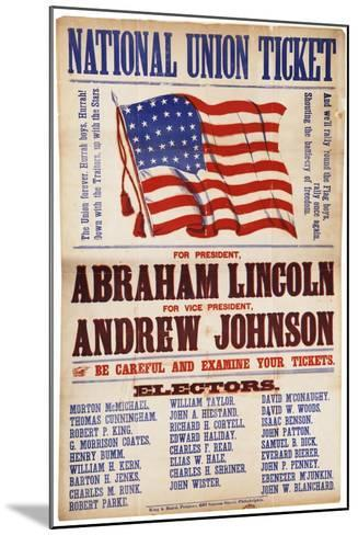 "National Union Ticket. ... Lincoln and Johnson, ""The Union Forever"", 1864--Mounted Giclee Print"