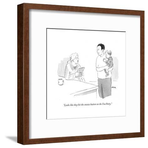 """""""Looks like they hit the snooze button on the Tea Party."""" - Cartoon-Emily Flake-Framed Art Print"""