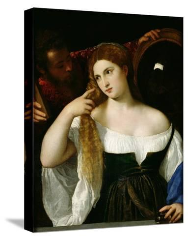 Portrait of a Woman at Her Toilet, 1512-15-Titian (Tiziano Vecelli)-Stretched Canvas Print