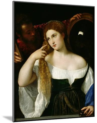 Portrait of a Woman at Her Toilet, 1512-15-Titian (Tiziano Vecelli)-Mounted Giclee Print