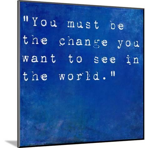Inspirational Quote By Mahatma Ghandi On Earthy Blue Background-nagib-Mounted Art Print