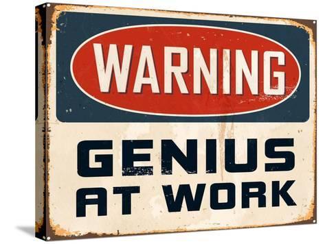 Warning - Genius at Work-Real Callahan-Stretched Canvas Print
