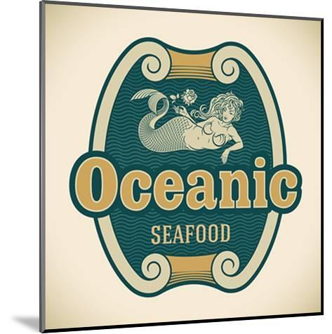 Retro-Styled Seafood Label Including An Image Of Mermaid-Arty-Mounted Art Print