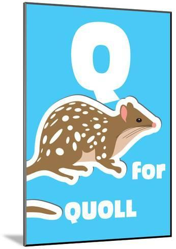 Q For The Quoll, An Animal Alphabet For The Kids-Elizabeta Lexa-Mounted Art Print