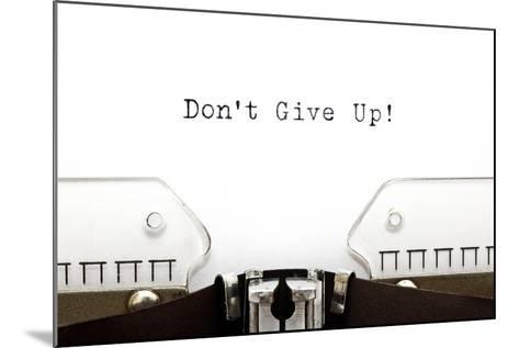 Typewriter Do Not Give Up-Ivelin Radkov-Mounted Art Print