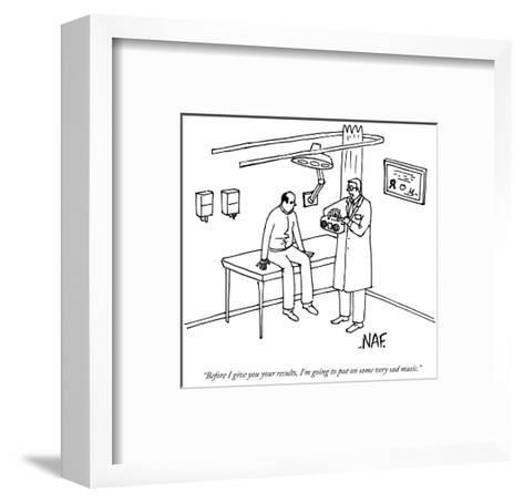 """""""Before I give you your results, I'm going to put on some very sad music."""" - New Yorker Cartoon-Andy McKay-Framed Art Print"""