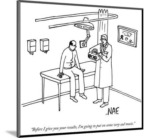 """""""Before I give you your results, I'm going to put on some very sad music."""" - New Yorker Cartoon-Andy McKay-Mounted Premium Giclee Print"""
