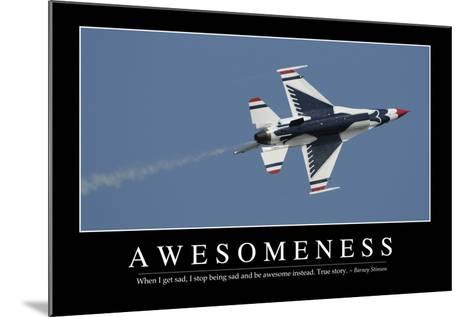 Awesomeness: Inspirational Quote and Motivational Poster--Mounted Photographic Print