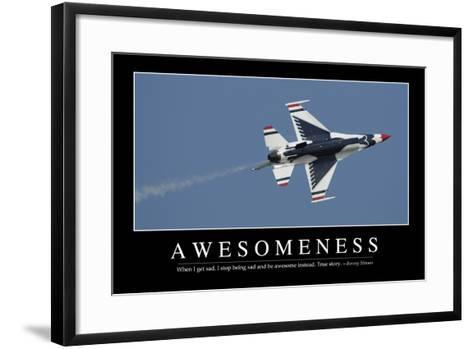 Awesomeness: Inspirational Quote and Motivational Poster--Framed Art Print