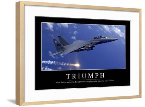 Triumph: Inspirational Quote and Motivational Poster--Framed Art Print