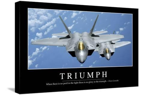 Triumph: Inspirational Quote and Motivational Poster--Stretched Canvas Print