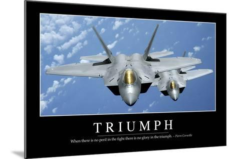 Triumph: Inspirational Quote and Motivational Poster--Mounted Photographic Print