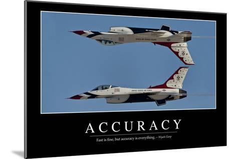 Accuracy: Inspirational Quote and Motivational Poster--Mounted Photographic Print