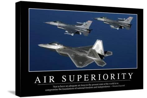 Air Superiority: Inspirational Quote and Motivational Poster--Stretched Canvas Print