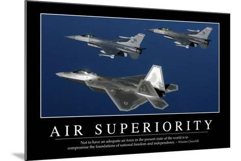 Air Superiority: Inspirational Quote and Motivational Poster--Mounted Photographic Print