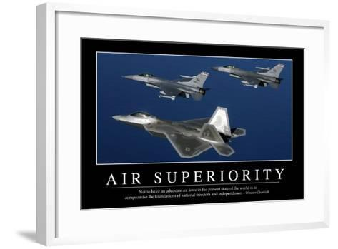 Air Superiority: Inspirational Quote and Motivational Poster--Framed Art Print