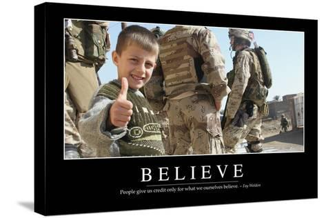 Believe: Inspirational Quote and Motivational Poster--Stretched Canvas Print