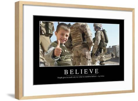 Believe: Inspirational Quote and Motivational Poster--Framed Art Print