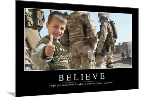 Believe: Inspirational Quote and Motivational Poster--Mounted Photographic Print