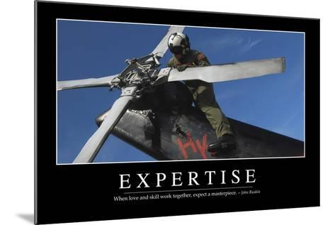 Expertise: Inspirational Quote and Motivational Poster--Mounted Photographic Print