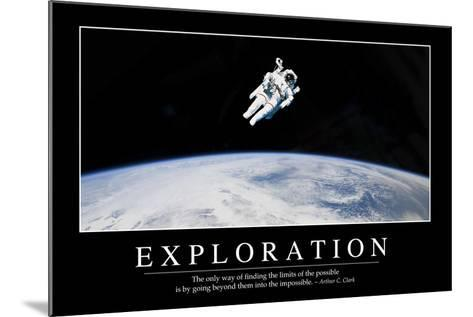 Exploration: Inspirational Quote and Motivational Poster--Mounted Photographic Print