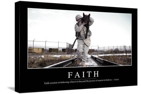 Faith: Inspirational Quote and Motivational Poster--Stretched Canvas Print